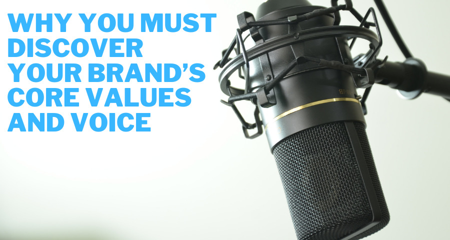 Why You Must Discover Your Brand's Core Voice