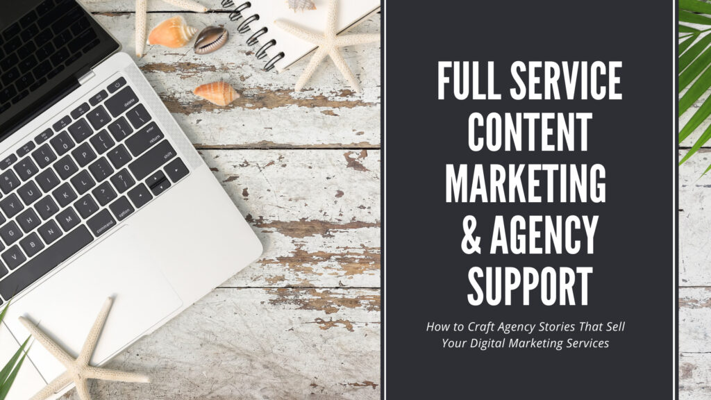 Full Service Content Marketing & Agency Support Portfolio