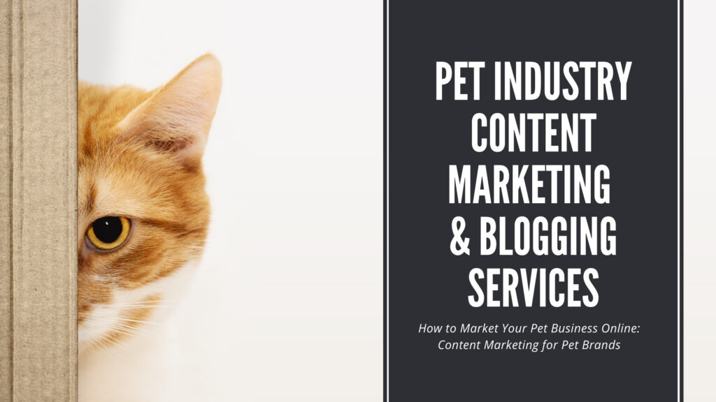 Pet Industry Content Marketing and Blogging Services